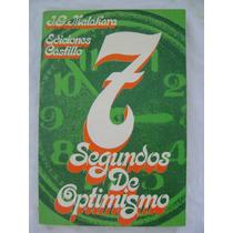 7 Minutos De Optimismo - J. G. Malakara