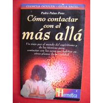 ¿cómo Contactar Con El Más Allá? - Pedro Palao Pons