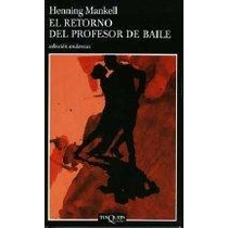 El Retorno Del Profesor De Bail - Henning Mankell - Libro