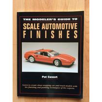 Libro Guía Para Acabados De Autos A Escala Pat Covert 1997 .