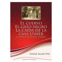 Cuentos Allan Poe El Cuervo El Gato Negro Escarabajo Oro
