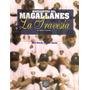 Navegantes Del Magallanes . La Travesía. Libro La Historia
