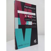 Livro - Paparazzi/ A Mulher Como Campo De Batalha - Visniec