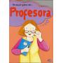 De Mayor Quiero Ser... Profesora - Autores Varios
