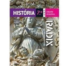 Livro Projeto Radix História 7º Ano Cláudio Vicentino