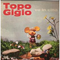 Vinilo Simple Va In Cittá Topo Gigio Italia