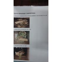 Venta Maquinas Para Carpinteria Maderas
