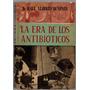 Dr. Raul Alberto Wapnir - La Era De Los Antibioticos
