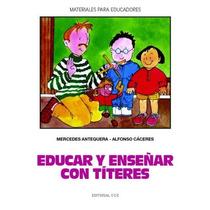Educar Y Enseñar Con Títeres (materiales Para E Envío Gratis