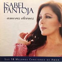 Cd Isabel Pantoja Amores Eternos Sus 18 Mejores Canciones