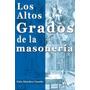 Altos Grados De La Masoneria,los Envío Gratis