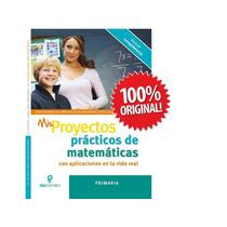 Mis Proyectos Prácticos De Matemáticas Primaria 1 Vol