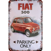 Carteles Antiguo Chapa 60x40 Parking Only Fiat 500 600 Pa-69