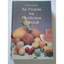 Livro - As Frutas Na Medicina Natural - A. Balbach