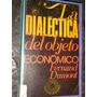 La Dialectica Del Objeto Economico