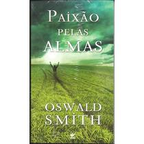 Livro Paixão Pelas Almas - Oswald Smith | Frete Grátis