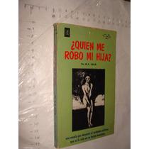 Libro Quien Me Robo Mi Hija , M.k. Callie , 157 Paginas