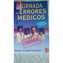 Libro Jornada De Errores Medicos / Rafael Olivera F.
