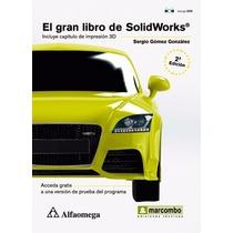 Libro El Gran Libro De Solidworks - 2ª Ed.gómez Alfaomega