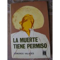 La Muerte Tiene Pemiso. Edmundo Valades. 1969. $120