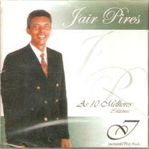 Cd Jair Pires - Coletânea 1 - As 10 Melhores - Novo***