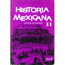 Historia Mexicana Ii - Agustin Cue Canovas / Trillas