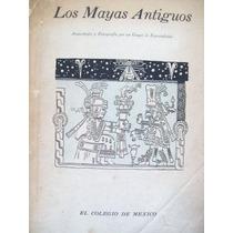 Los Mayas Antiguos . El Colegio De México.