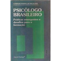 Psicólogo Brasileiro - Práticas Emergentes - Cfp