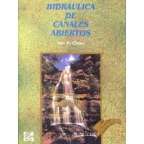 Libro: Hidráulica De Canales Abiertos - Ven Te Chow - Pdf