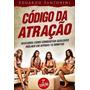 Código Da Atração 2ª Edição-eduardo Santorini [ebook]