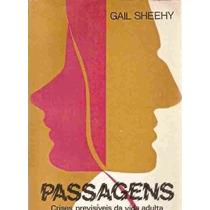 Passagens: Crises Previsívis Da Vida Adulta Gail Sheehy