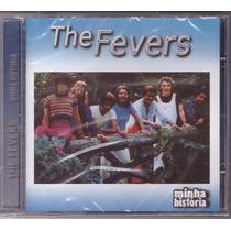 Cd The Fevers Minha História - Novo/lacrado