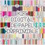 Kit Digital Papel Imprimible (fondos, Scrapbook)
