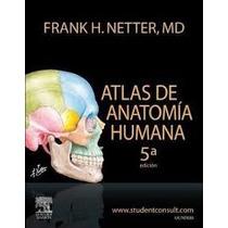 Libros De Medicina. Netter, Atlas De Anatomía Humana.