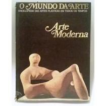 Arte Moderna O Mundo Da Arte Enciclopédia Das Artes