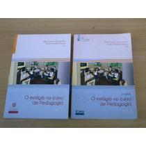 O Estágio No Curso De Pedagogia - 2 Vols Mais 2 Dvds