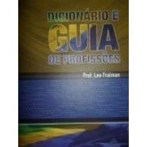 Livro Dicionário E Guia De Profissões Prof. Leo Fraiman