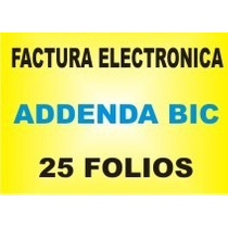 Factura Electronica Addenda Bic 25 Timbres Y Sistema