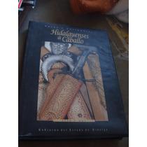 Excelente Libro Hidalguenses A Caballo,charros