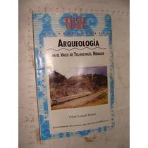 Libro Arqueologia En El Valle De Tulanciongo Hidalgo , Cesar