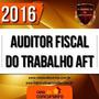 Auditor Fiscal Do Trabalho 2016 ( Aft ) Casa Do Concurs