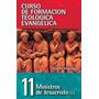 Libro Cristiano Curso De Formacion Teologica Evangelica