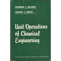 Operaciones Unitarias En La Ingeniería Química. W. L.mccabe.