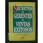 Secretos De Gerentes De Ventas Exitosos / Norma