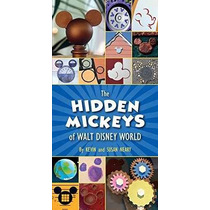 Libro The Hidden Mickeys Of Walt Disney World - Nuevo