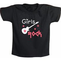 Camiseta Infantil Ou Body De Bebê Girls Rock Feminina