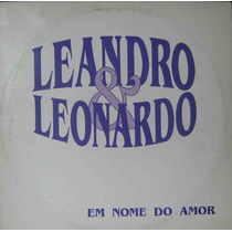 Leandro E Leonardo - Lp Single Em Nome Do Amor - 1994