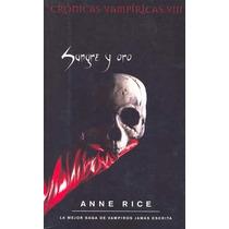 Sangre Y Oro ... Anne Rice