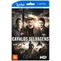 Cavalos Selvagens - Filme Online
