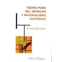 Teoria Pura Del Derecho Y Materialismo Historico - Berumen